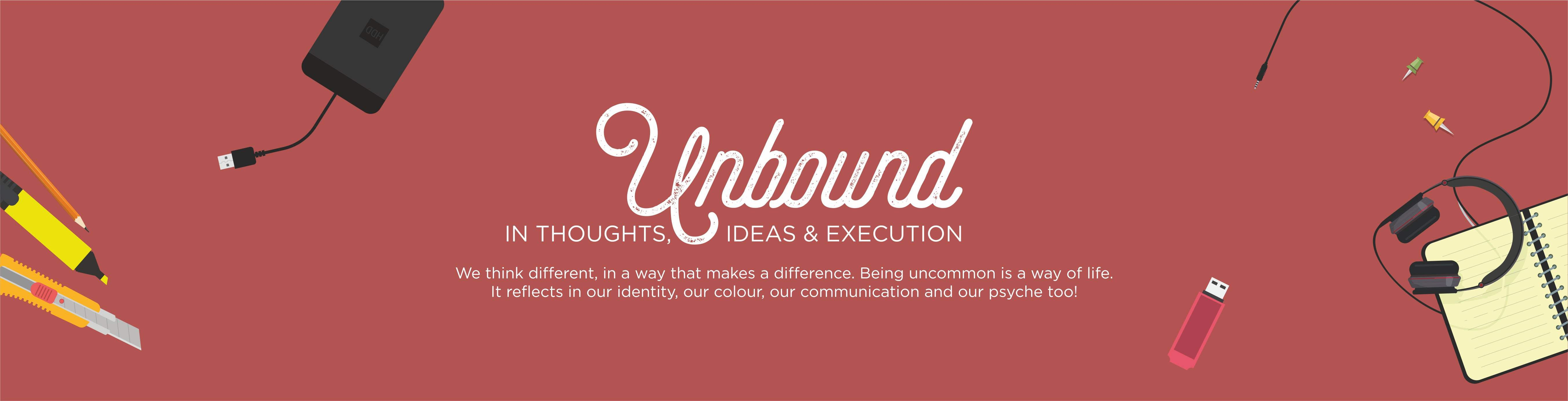 Unbound the Thoughts, Creative Ideas and Execution